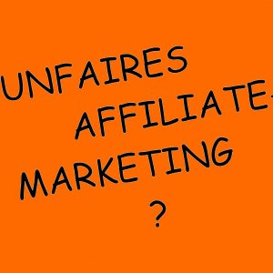 Beitragsbild Unfaires Affiliate-Marketing