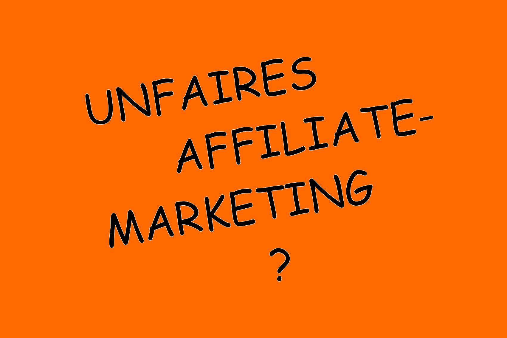 Beitragsbild Unfaires Affiliate-Marketing