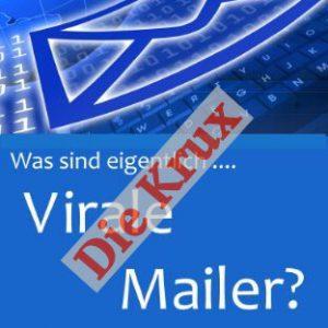 Die Krux mit den Viralen Mailen